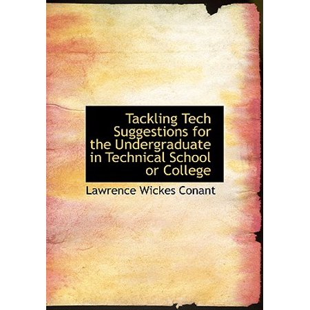 - Tackling Tech Suggestions for the Undergraduate in Technical School or College