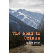 The Road to Oxiana - eBook