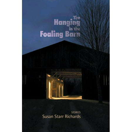 The Hanging In The Foaling Barn Stories Woodford Reserve Series In Kentucky Literature
