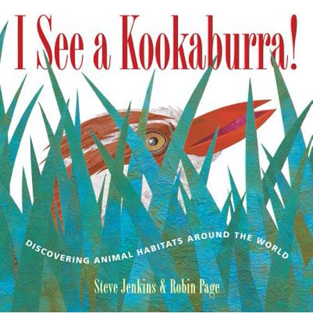 I See a Kookaburra! : Discovering Animal Habitats Around the