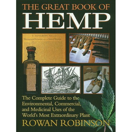 The Great Book of Hemp : The Complete Guide to the Environmental, Commercial, and Medicinal Uses of the World's Most Extraordinary Plant (Extraordinary Plants)