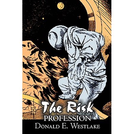 The Risk Profession by Donald E. Westlake, Science Fiction, Adventure, Space Opera, Mystery &