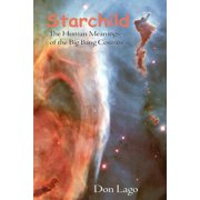Starchild: The Human Meanings of the Big Bang Cosmos (Paperback)
