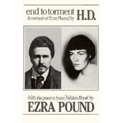 End to Torment: A Memoir of Ezra Pound