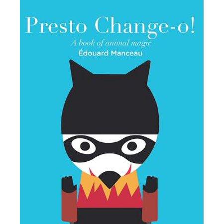 Magic Growing Animal - Presto Change-O : A Book of Animal Magic