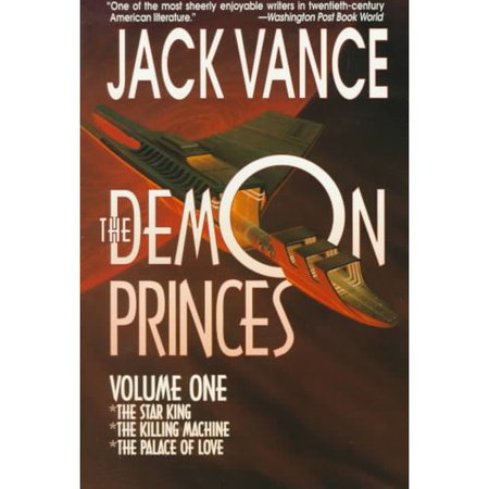 The Demon Princes: The Star King, the Killing Machine, the Palace of Love by