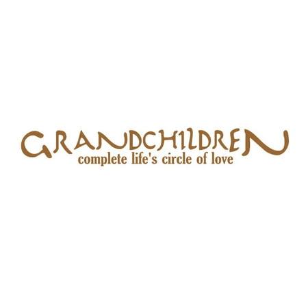 Grandchildren Complete Lifes Circle Of Love Vinyl Quote Medium