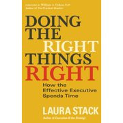 Doing the Right Things Right : How the Effective Executive Spends Time