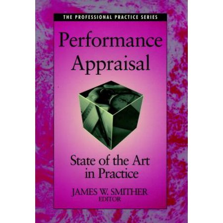 Performance Appraisal State Of The Art In Practice By James Smither