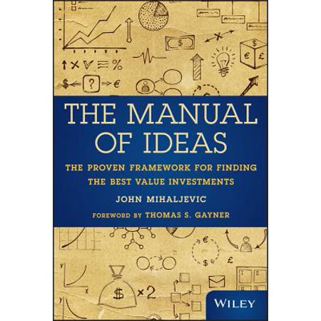 The Manual of Ideas : The Proven Framework for Finding the Best Value