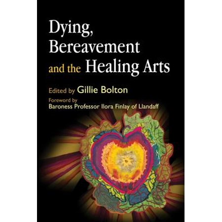 Dying, Bereavement and the Healing Arts - eBook
