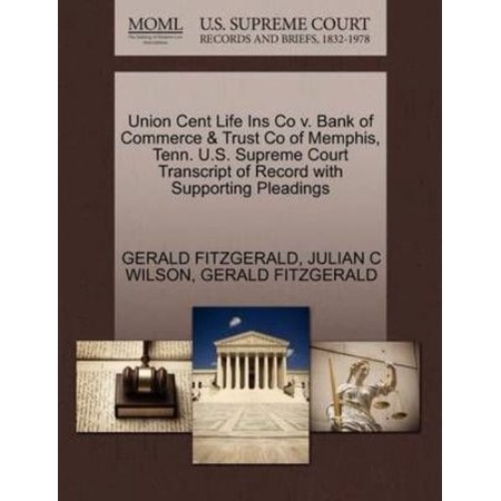 Union Cent Life Ins Co V  Bank Of Commerce   Trust Co Of Memphis  Tenn  U S  Supreme Court Transcript Of Record With Supporting Pleadings