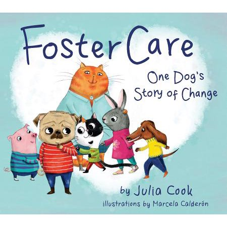 Foster Care : One Dog's Story of -