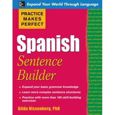 Practice Makes Perfect Spanish Sentence Builder - eBook