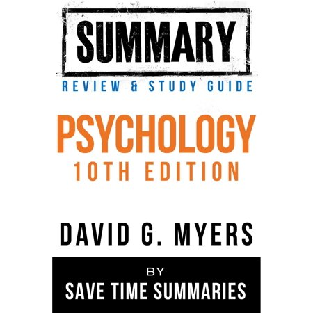 Psychology Textbook 10th Edition: By David G. Myers -- Summary, Review & Study Guide -