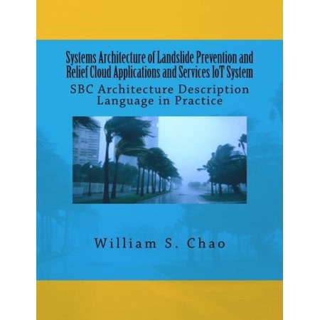 Systems Architecture Of Landslide Prevention And Relief Cloud Applications And Services Iot System  Sbc Architecture Description Language In Practice