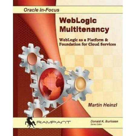 Weblogic Multitenancy  Weblogic As A Platform   Foundation For Cloud Services