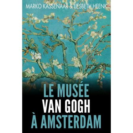 Les Musées d'Amsterdam: Le Musée Van Gogh À Amsterdam: Les Pièces Maîtresses de la Collection