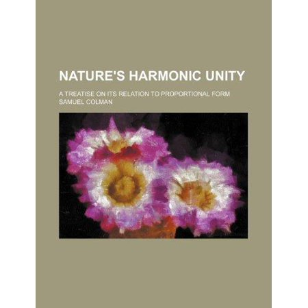 Natures Harmonic Unity  A Treatise On Its Relation To Proportional Form