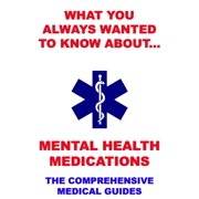 What You Always Wanted To Know About Mental Health Medications - eBook