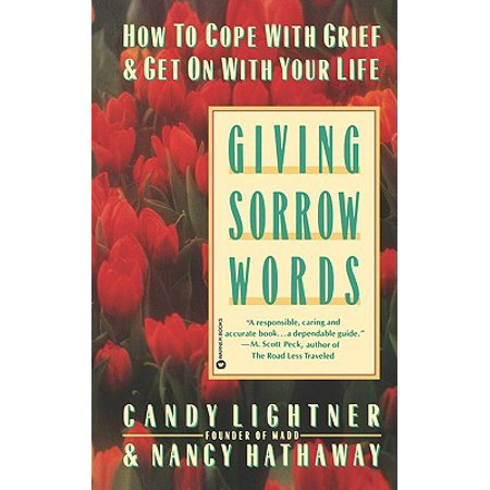 Giving Sorrow Words : How to Cope with Grief and Get on with Your