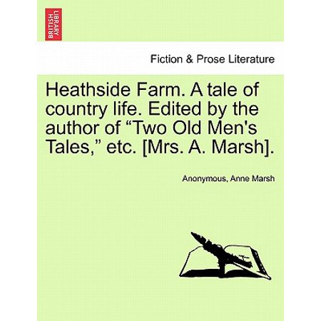 Heathside Farm. a Tale of Country Life. Edited by the Author of Two Old Men's Tales, Etc. [Mrs. A. Marsh]. Vol. II](Marsh Farm Halloween)