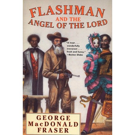 Flashman and the Angel of the Lord (Flashman And The Angel Of The Lord)