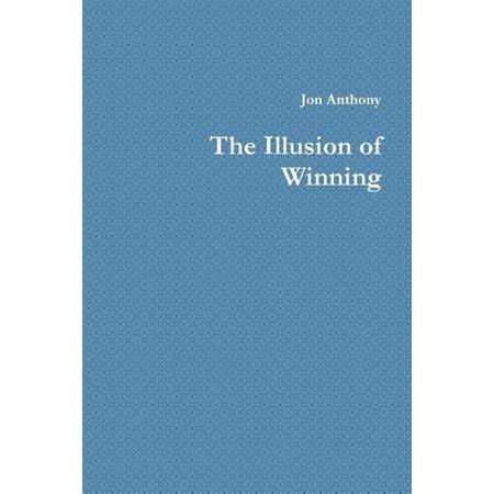 The Illusion of Winning Jon Renau Illusions