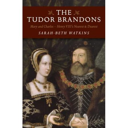 The Nearest Halloween Store (The Tudor Brandons : Mary and Charles - Henry VIII's Nearest &)