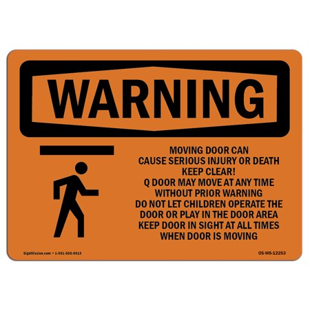 OSHA WARNING Sign - Moving Door Can Cause Serious With Symbol | Choose from: Aluminum, Rigid Plastic or Vinyl Label Decal | Protect Your Business, Work Site, Warehouse & Shop Area | Made in the USA