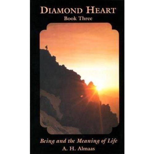 Diamond Heart Book 3: Being and the Meaning of Life