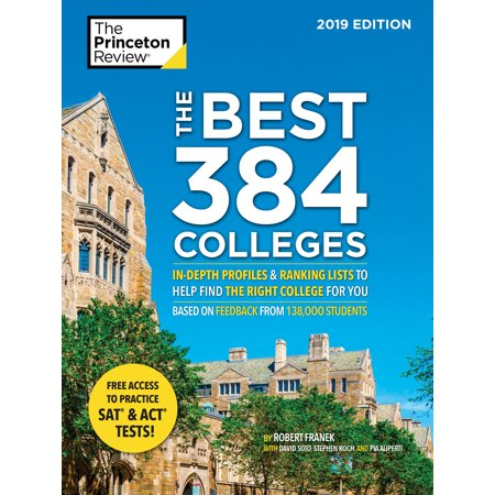 The Best 384 Colleges, 2019 Edition : In-Depth Profiles & Ranking Lists to Help Find the Right College For (America's 100 Best College Buys)