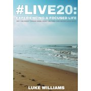 #live20: Experiencing a Focused Life (Paperback)