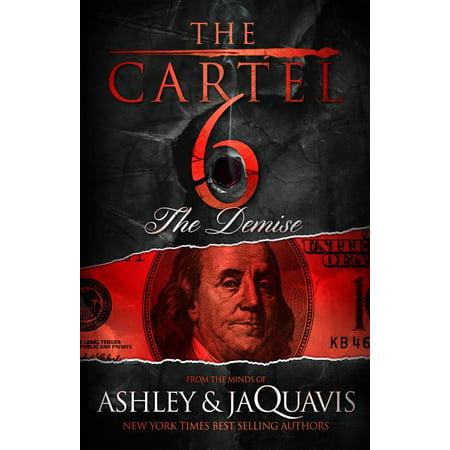 Cartel, 6: The Cartel 6: The Demise (Paperback)