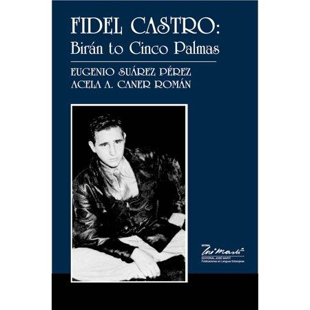Fidel Castro: Birán to Cinco Palmas - eBook (Fidel Castro Outfit)