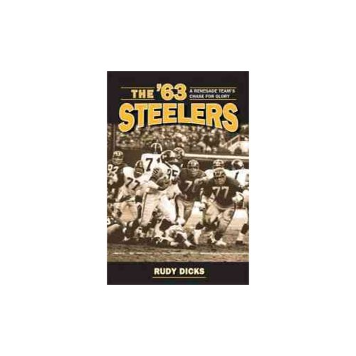 The '63 Steelers: A Renegade Team's Chase for Glory