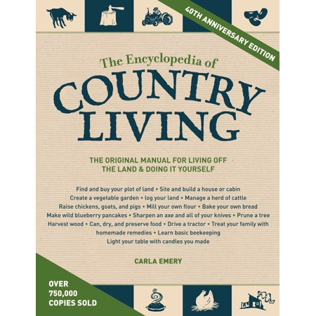 - The Encyclopedia of Country Living, 40th Anniversary Edition : The Original Manual for Living off the Land & Doing It Yourself