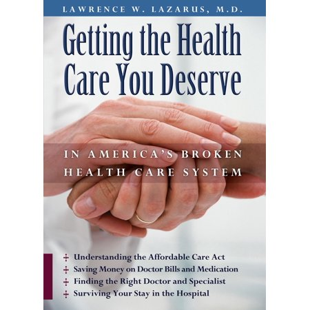 Health Care Systems (Getting the Health Care You Deserve in America's Broken Health Care System -)