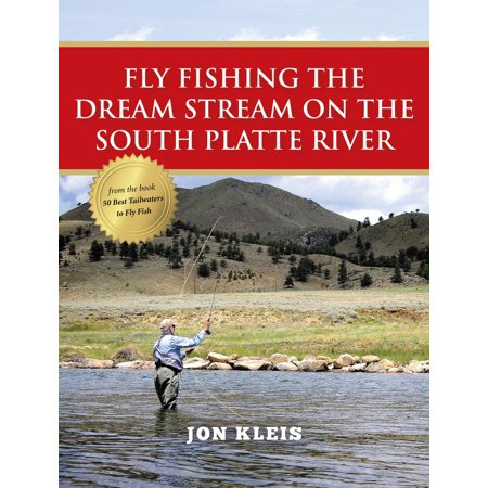 South Platte - Fly Fishing the Dream Stream on the South Platte River - eBook