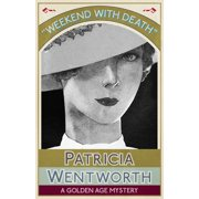 Weekend with Death: A Golden Age Mystery (Paperback)