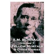 A.M. Burrage - Fellow Mortals & Other Stories : Classics from the Master of Horror