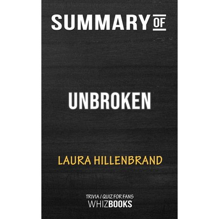Summary of Unbroken: A World War II Story of Survival, Resilience, and Redemption by Laura Hillenbrand | Trivia/Quiz for Fans - (To Lucasta Going To The Wars Summary)