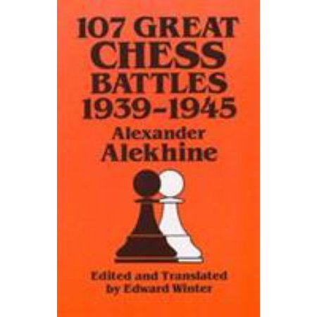 Image of 107 Great Chess Battles, 1939-1945