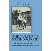 Nurturing Neighborhood : The Brownsville Boys' Club and Jewish Community in Urban America, 1940-1990