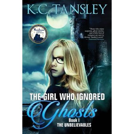 Unbelievables: The Girl Who Ignored Ghosts (Paperback) - Ghost Girls