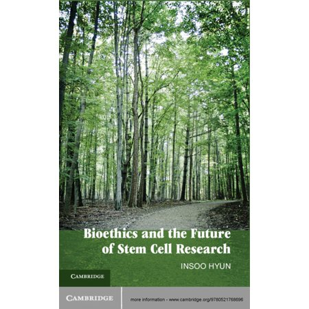 Bioethics and the Future of Stem Cell Research -