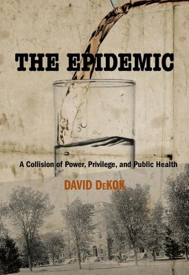 The Epidemic: A Collision of Power, Privilege, and Public Health