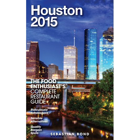 Houston - 2015 (The Food Enthusiast's Complete Restaurant Guide) -
