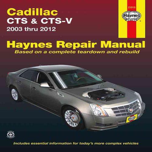 Haynes Cadillac CTS & CTS-V Automotive Repair Manual: 2003 Thru 2012