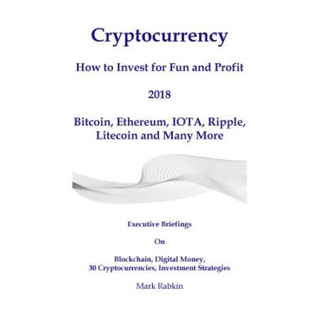 Cryptocurrency How to Invest For Fun and Profit 2018 -